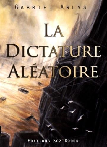 la dictature aléatoire